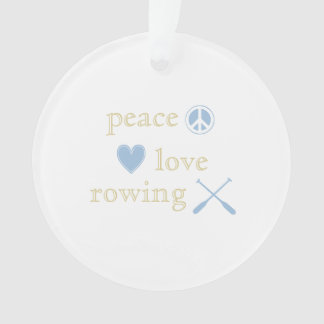 Peace Love Rowing Ornament