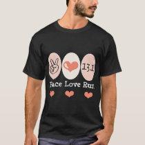 Peace Love Run 13.1 Half Marathon Tee Shirt