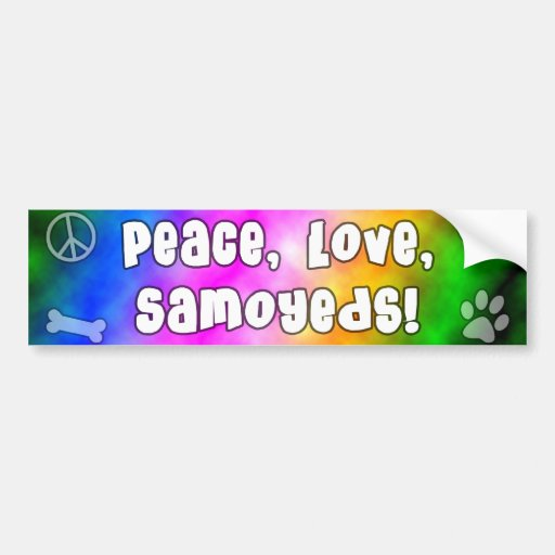 Peace Love Samoyeds Bumper Sticker Car Bumper Sticker