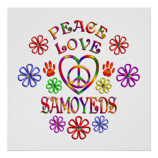 Peace Love Samoyeds Poster