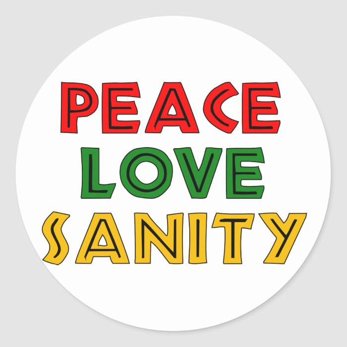 Peace Love Sanity Classic Round Sticker