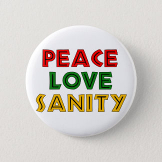 Peace Love Sanity Pinback Button