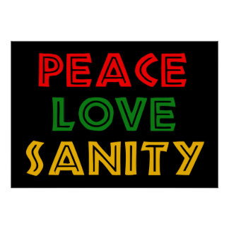 Peace Love Sanity Poster