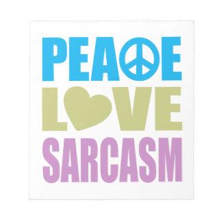 Peace Love Sarcasm Memo Notepads