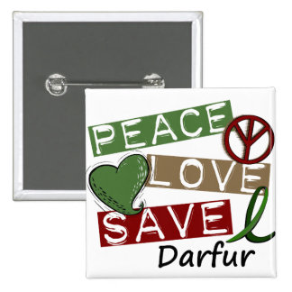 PEACE LOVE SAVE Darfur Button