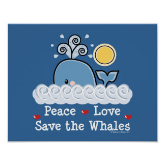 Peace Love Save The Whales Poster