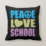 Peace Love School Throw Pillows