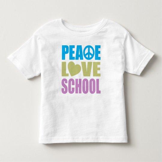Peace Love School Toddler T-shirt