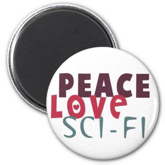 Peace Love Sci-Fi 2 Inch Round Magnet