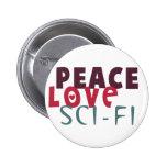 Peace Love Sci-Fi Pinback Buttons