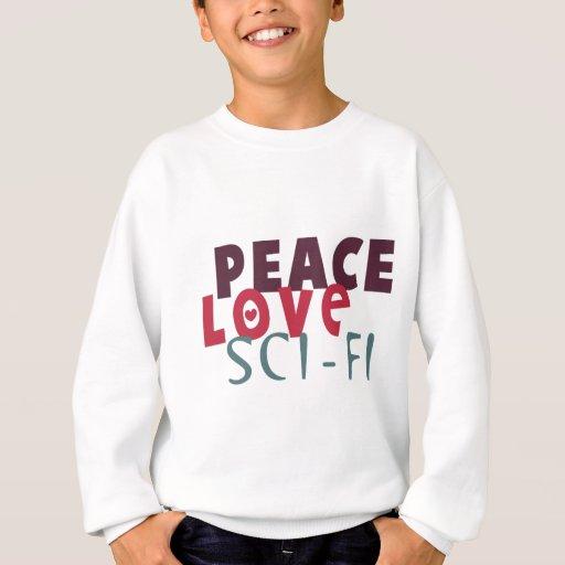 Peace Love Sci-Fi Sweatshirt