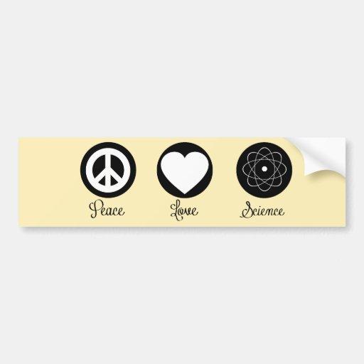 Peace Love & Science Car Bumper Sticker