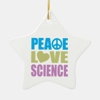 Peace Love Science Ceramic Ornament