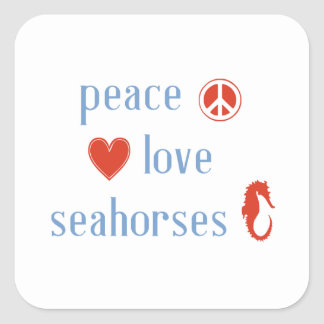 Peace Love Seahorses Square Sticker