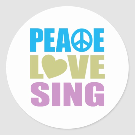 Peace Love Sing Classic Round Sticker