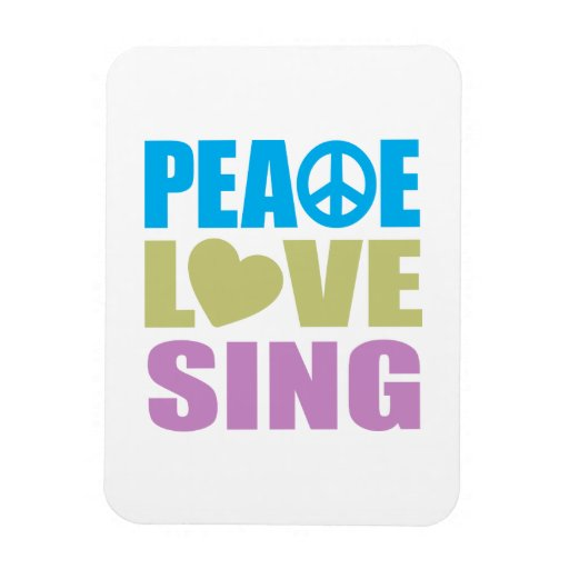 Peace Love Sing Magnets