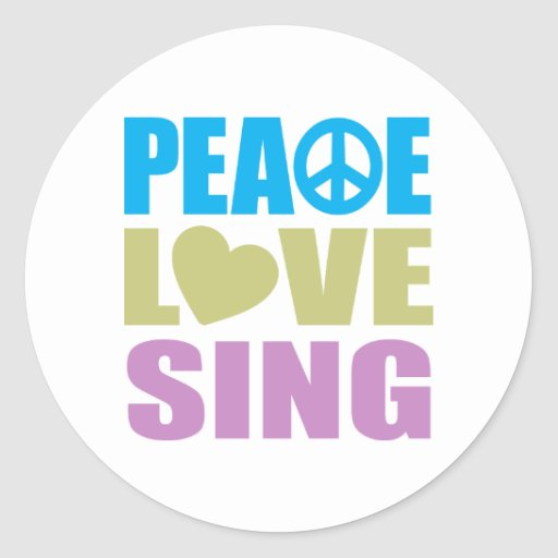 Peace Love Sing Round Stickers