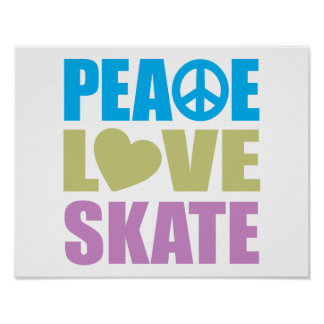 Peace Love Skate Posters