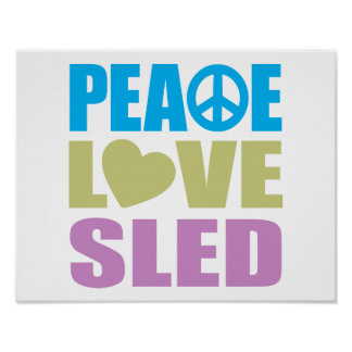 Peace Love Sled Poster