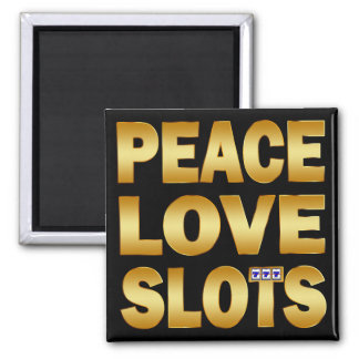 PEACE LOVE SLOTS MAGNET