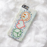 Peace Love Smile Barely There iPhone 6 Case
