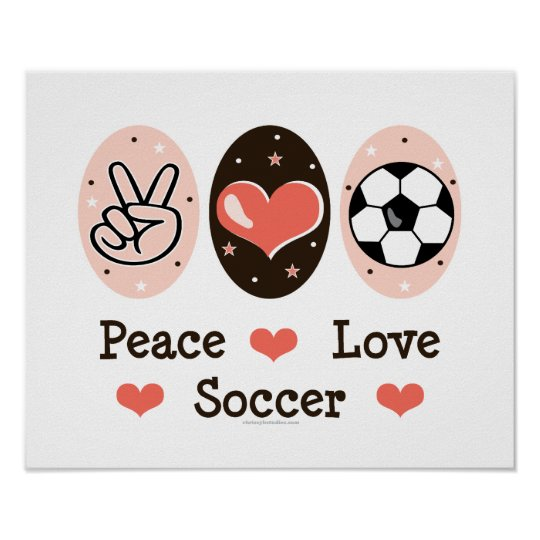 Peace Love Soccer Poster