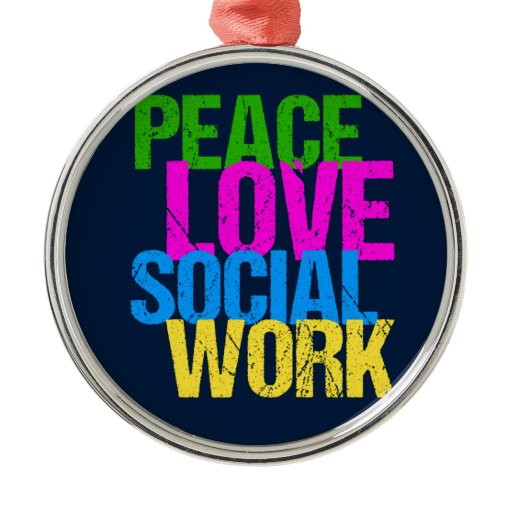 Peace Love Social Work Metal Ornament