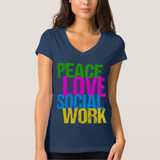Peace Love Social Work T-Shirt