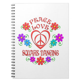 Peace Love Square Dancing Notebook