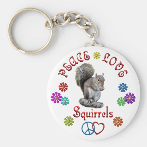Peace Love SQUIRRELS Keychains