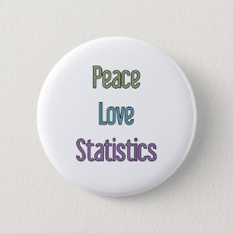 Peace, Love, Statistics Button