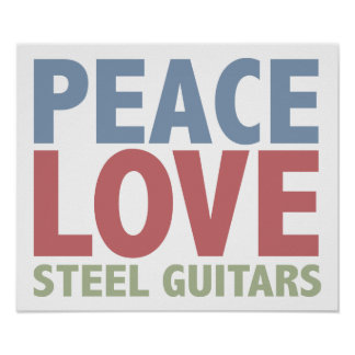 Peace Love Steel Guitars Poster