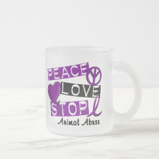 PEACE LOVE STOP Animal Abuse 10 Oz Frosted Glass Coffee Mug