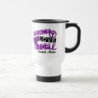 PEACE LOVE STOP Animal Abuse 15 Oz Stainless Steel Travel Mug