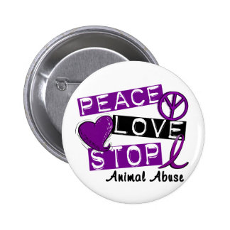 PEACE LOVE STOP Animal Abuse Button