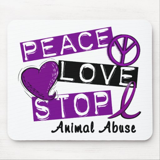 PEACE LOVE STOP Animal Abuse Mouse Pads
