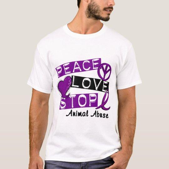 PEACE LOVE STOP Animal Abuse T-Shirt