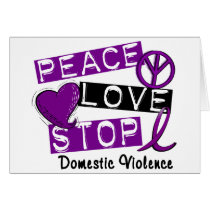 PEACE LOVE STOP Domestic Violence T-Shirts Card