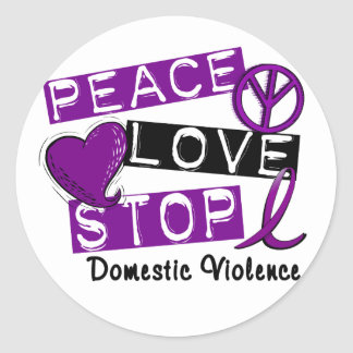 PEACE LOVE STOP Domestic Violence T-Shirts Classic Round Sticker