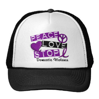 PEACE LOVE STOP Domestic Violence T-Shirts Trucker Hat