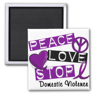 PEACE LOVE STOP Domestic Violence T-Shirts 2 Inch Square Magnet