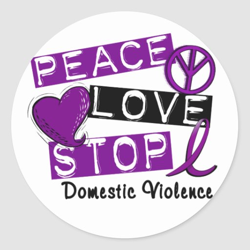 PEACE LOVE STOP Domestic Violence T-Shirts Stickers