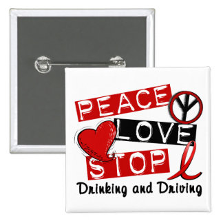Peace Love Stop Drinking and Driving Button