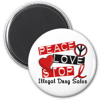 Peace Love Stop Illegal Drug Sales Refrigerator Magnets