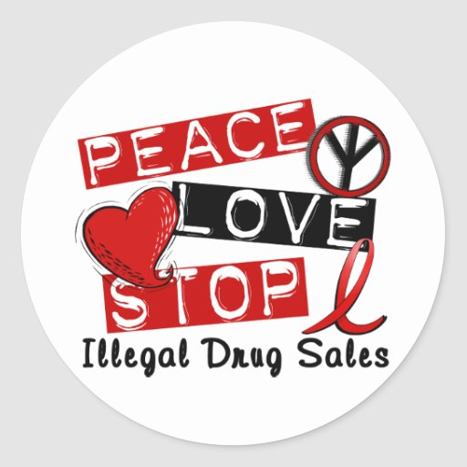 Peace Love Stop Illegal Drug Sales Stickers