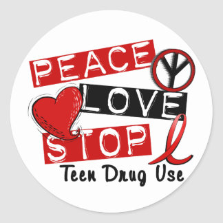Peace Love Stop Teen Drug Use Classic Round Sticker