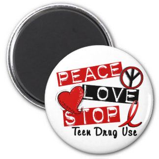 Peace Love Stop Teen Drug Use Refrigerator Magnet