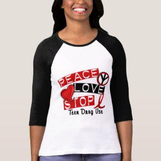 Peace Love Stop Teen Drug Use T-Shirt