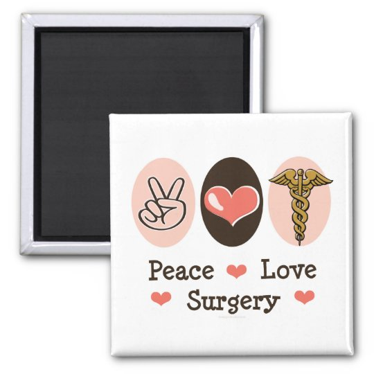 Peace Love Surgery Surgeon Magnet