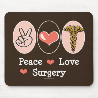 Peace Love Surgery Surgeon Mouse Pad